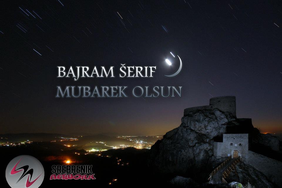 Bajram Mubarek Serif Olsun - Srebrenik.NET